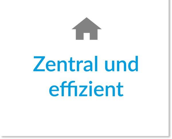 Zentral und Effizient